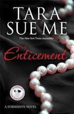 The Enticement : A Submissive Novel : Book 4 - Tara Sue Me
