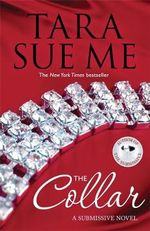 The Collar : The Submissive Series - Tara Sue Me