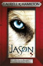 Jason : Anita Blake Vampire Hunter Series : Book 23 - Laurell K. Hamilton