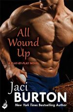 All Wound Up : Play-by-Play Seris : Book 10 - Jaci Burton