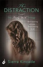 The Distraction : Body Work Trilogy : Book 2 - Sierra Kincade