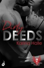 Dirty Deeds : Dirty Angels - Karina Halle