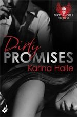 Dirty Promises : Dirty Angels Series : Book 3 - Karina Halle