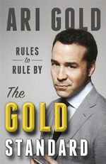 The Gold Standard : Rules to Rule by - Ari Gold