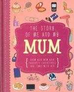 Story Of Me & My Mum