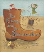 The Elves and the Shoemaker : Picturebook Padded Fairytales - Ronne Randall