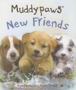 Muddypaws' New Friends - Steve Smallman