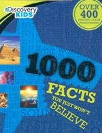 1000 Facts You Just Won't Believe : Discovery Kids