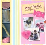Mini Treats : Everything for the Sweet Lover