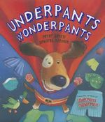 Underpants Wonderpants - Peter Bently