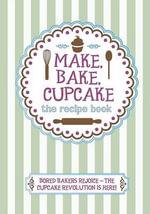 Make, Bake, Cupcake!