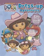 Nickelodeon Dora the Explorer Dress-Up Adventures : 2 Paper Dolls, Over 15 Outfits!