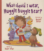 What Should I Wear, Huggle Buggle Bear? - Rachel Elliot