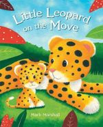 Little Leopard on the Move - Mark Marshall