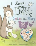 Love My Daddy : Colour the Story - David Bedford