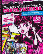 Monster High the Story of Me and My Ghoul-Friends : The Story of Me and My Ghoul-Friends - Parragon