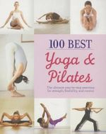 100 Best Yoga & Pilates : 100 Best - Parragon