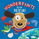 Wonderpants to the Rescue! : Finger Puppets