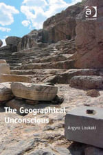 The Geographical Unconscious - Argyro Loukaki
