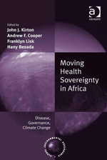 Moving Health Sovereignty in Africa : Disease, Governance, Climate Change