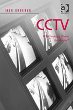 CCTV : A Technology Under the Radar? - Inga Kroener