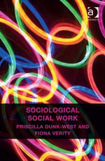 Sociological Social Work - Priscilla Dunk-West