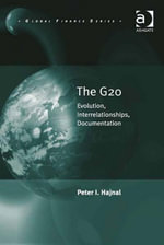 The G20 : Evolution, Interrelationships, Documentation - Peter I. Hajnal