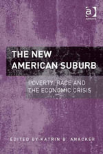 The New American Suburb : Poverty, Race and the Economic Crisis