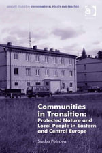 Communities in Transition : Protected Nature and Local People in Eastern and Central Europe - Saska Petrova