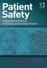 Patient Safety : Perspectives on Evidence, Information and Knowledge Transfer