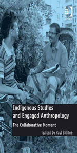 Indigenous Studies and Engaged Anthropology : The Collaborative Moment
