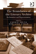 The Boundaries of the Literary Archive : Reclamation and Representation