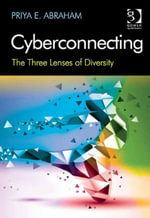 Cyberconnecting : The Three Lenses of Diversity - Priya E. Abraham