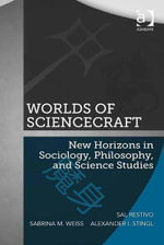 Worlds of ScienceCraft : New Horizons in Sociology, Philosophy, and Science Studies - Sal Restivo