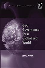 G20 Governance for a Globalized World - John J, Professor Kirton