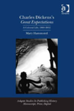Charles Dickens's Great Expectations : A Cultural Life, 1860-2012 - Mary Hammond