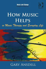 How Music Helps in Music Therapy and Everyday Life - Gary Ansdell