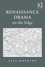 Renaissance Drama on the Edge - Lisa Hopkins