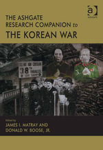The Ashgate Research Companion to the Korean War