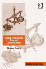 Global Inequalities Beyond Occidentalism - Manuela Boatca