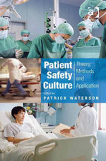 Patient Safety Culture : Theory, Methods and Application