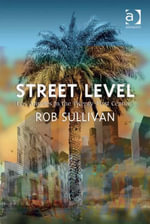 Street Level : Los Angeles in the Twenty-First Century - Rob Sullivan