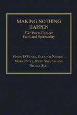 Making Nothing Happen : Five Poets Explore Faith and Spirituality - Gavin D'Costa