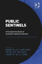 Public Sentinels : A Comparative Study of Australian Solicitors-General