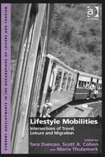 Lifestyle Mobilities : Intersections of Travel, Leisure and Migration