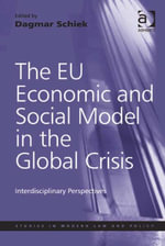 The EU Economic and Social Model in the Global Crisis : Interdisciplinary Perspectives