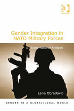 Gender Integration in NATO Military Forces : Cross-national Analysis - Lana Obradovic