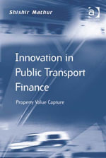 Innovation in Public Transport Finance : Property Value Capture - Shishir Mathur