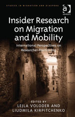Insider Research on Migration and Mobility : International Perspectives on Researcher Positioning