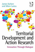 Territorial Development and Action Research : Innovation Through Dialogue - James Karlsen